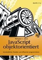Nicholas C. Zakas: JavaScript objektorientiert ★★★★★