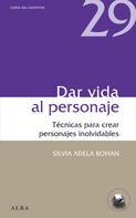 Silvia Adela Kohan: Dar vida al personaje