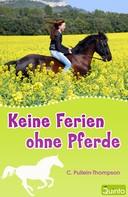 C. Pullein-Thompson: Keine Ferien ohne Pferde ★★★★
