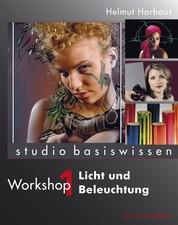 Licht und Beleuchtung - Studio Basiswissen, Workshop 1