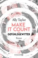 Ally Taylor: Make it count - Gefühlsgewitter ★★★★
