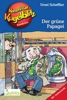 Ursel Scheffler: Kommissar Kugelblitz 04. Der grüne Papagei ★★★★