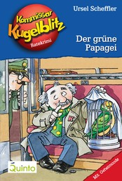 Kommissar Kugelblitz 04. Der grüne Papagei - Kommissar Kugelblitz Ratekrimis