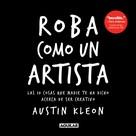 Austin Kleon: Roba como un artista