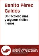 Benito Pérez Galdós: Un faccioso más y algunos frailes menos