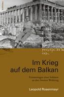 Leopold Rosenmayr: Im Krieg auf dem Balkan ★★★★
