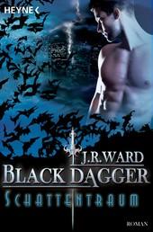 Schattentraum - Black Dagger 20 - Roman