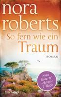 Nora Roberts: So fern wie ein Traum ★★★★★