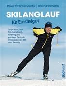 Peter Schlickenrieder: Skilanglauf für Einsteiger ★★★★