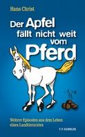 Hans Christ: Der Apfel fällt nicht weit vom Pferd ★★★★★