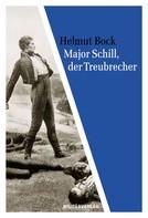 Helmut Bock: Major Schill, der Treubrecher