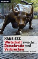 Hans See: Wirtschaft zwischen Demokratie und Verbrechen
