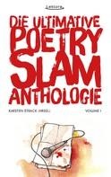 Misha Anouk: Die ultimative Poetry-Slam-Anthologie I