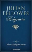 Julian Fellowes: Belgravia (4) - Adresse: Belgrave Square ★★★★