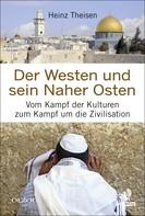 Heinz Theisen: Der Westen und sein Naher Osten ★★★