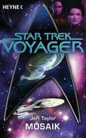 Jeri Taylor: Star Trek - Voyager: Mosaik