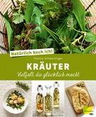 Yvonne Schwarzinger: Natürlich koch ich! Kräuter ★★★