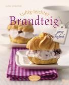 Luise Lilienthal: Luftig-leichter Brandteig ★★