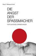 Klaus F Messerschmidt: Die Angst der Spaßmacher