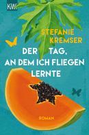 Stefanie Kremser: Der Tag, an dem ich fliegen lernte ★★★★