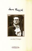 Lars Ruppel: Larubel-Trilogie