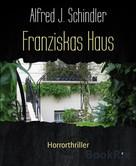 Alfred J. Schindler: Franziskas Haus ★★