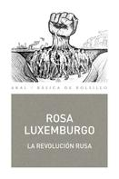 Rosa Luxemburgo: La Revolución Rusa