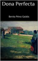 Benito Pérez Galdós: Dona Perfecta