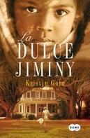 Gore, Kristin: La dulce Jiminy