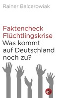 Rainer Balcerowiak: Faktencheck Flüchtlingskrise