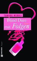Tamara Wernli: Blind Date mit Folgen ★★★