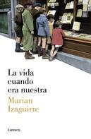 Marian Izaguirre: La vida cuando era nuestra ★★★