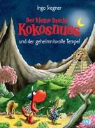 Ingo Siegner: Der kleine Drache Kokosnuss und der geheimnisvolle Tempel ★★★★★