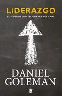 Daniel Goleman: Liderazgo. El poder de la inteligencia emocional