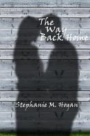 Stephanie M Hogan: The Way Back Home