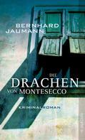 Bernhard Jaumann: Die Drachen von Montesecco ★★★★★