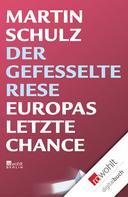 Martin Schulz: Der gefesselte Riese ★★