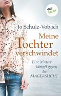 Jo Schulz-Vobach: Meine Tochter verschwindet ★★★★