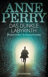 Das dunkle Labyrinth - William Monk 15
