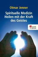 Otmar Jenner: Spirituelle Medizin ★★★★