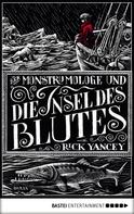Rick Yancey: Der Monstrumologe und die Insel des Blutes ★★★★