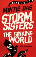 Mintie Das: Storm Sisters - The Sinking World