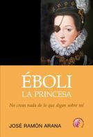 José Ramón Arana Marcos: Éboli, la princesa