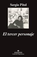 Sergio Pitol: El tercer personaje