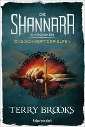 Die Shannara-Chroniken - Das Schwert der Elfen - Roman
