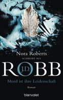 J.D. Robb: Mord ist ihre Leidenschaft ★★★★★