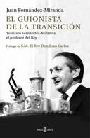 Juan Fernández-Miranda: El guionista de la Transición