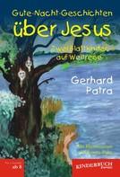 Gerhard Patra: Gute-Nacht-Geschichten über Jesus. Zwei Blattkinder auf Weltreise