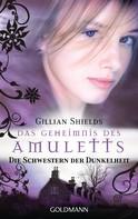 Gillian Shields: Das Geheimnis des Amuletts ★★★★★