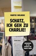 Maryse Wolinski: Schatz, ich geh zu Charlie! ★★★★★